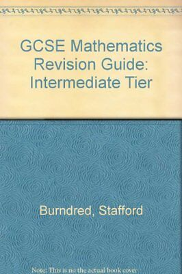 GCSE Mathematics Revision Guide: Intermediate... by Burndred, Stafford Paperback