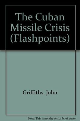 The Cuban Missile Crisis (Flashpoints) by Griffiths Hardback Book The Cheap Fast