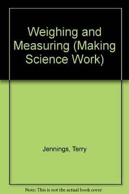 Weighing and Measuring (Making Science Work) by Jennings, Terry Book The Cheap