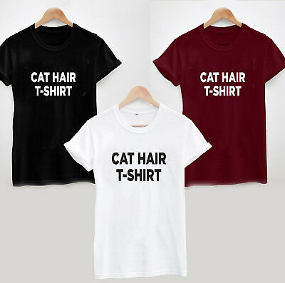 Cat Hair T-Shirt - Cute Funny Hipster Slogan Gift Ladies Unisex Cool Animals