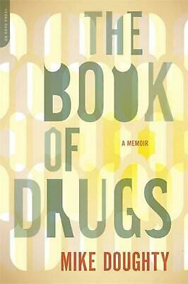 The Book of Drugs: A Memoir by Mike Doughty (English) Paperback Book Free Shippi