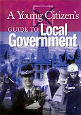 A Young Citizen's Guide to: Local Government by Tames, Richard Hardback Book The