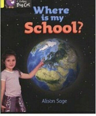 Where is My School?: Band 03/Yellow (Collins Big... by Collins Big Cat Paperback