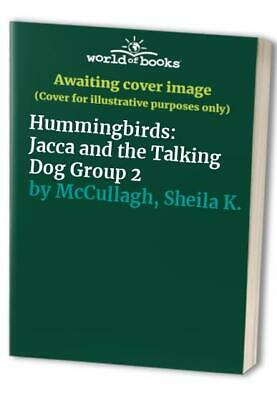 Hummingbirds: Jacca and the Talking Dog Gro... by McCullagh, Sheila K. Paperback