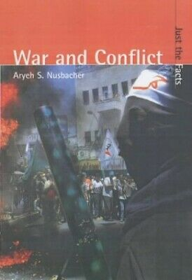 Just the Facts: War and Conflict Hardback by Nusbacher, Ayreh Hardback Book The