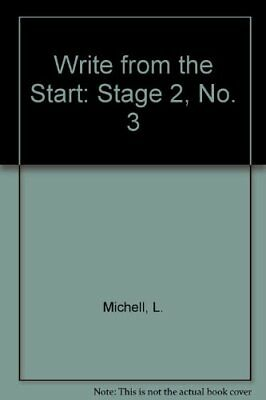 Write from the Start: Stage 2, No. 3 by Michell, L. Paperback Book The Cheap