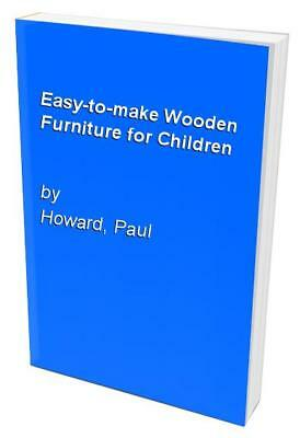 Easy-to-make Wooden Furniture for Children by Howard, Paul Hardback Book The