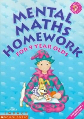 Mental Maths Homework for 9 Year-olds by Meyer, Jill Paperback Book The Cheap