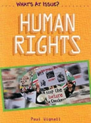 What's at Issue? Human Rights Paperback by Wignall, Paul Paperback Book The