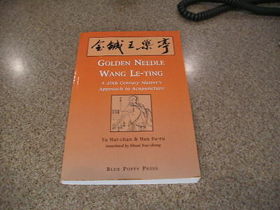 Golden Needle Wang Le-ting: A 20th Century Master's Approach to Acupuncture