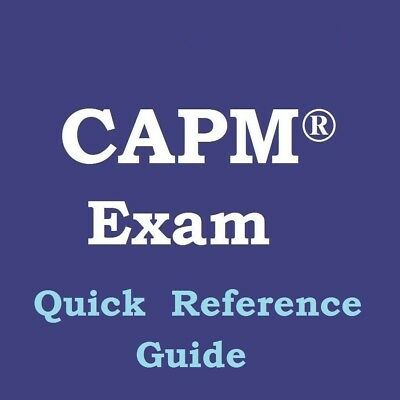 CAPM Exam Quick Reference Guide based PMBOK 6th Edition