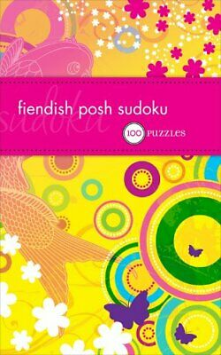 Fiendish Posh Sudoku: 100 Puzzles by The Puzzle Society Paperback Book The Cheap