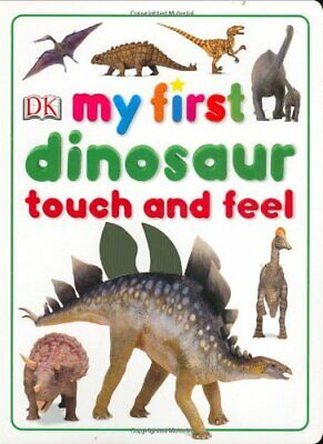 My First Dinosaur Touch and Feel (My First Touch & Feel) by DK Publishing Book