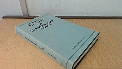 Admiralty Manual of Seamanship: v. 3 by Navy Dept. Hardback Book The Cheap Fast