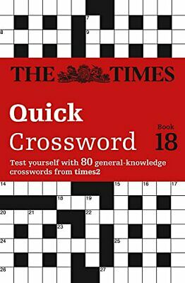The Times Quick Crossword Book 18: 80 world-famous cr... by The Times Mind Games