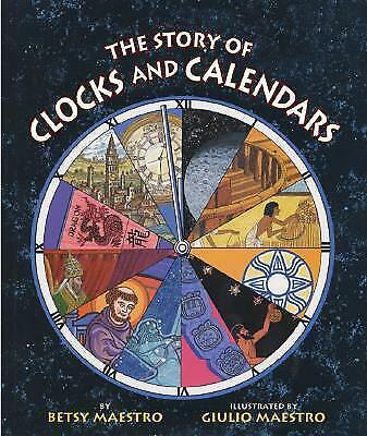 The Story of Clocks and Calendars by Maestro, Betsy -Paperback