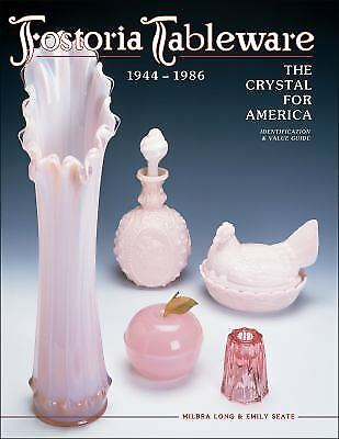 Fostoria Tableware the Crystal for America Vol. 2 : 1944-1986
