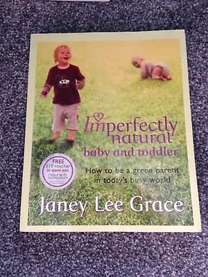 Imperfectly Natural Baby and Toddler, Janey Lee Grace, excellent Book