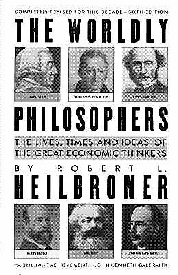 The Worldly Philosophers : The Lives, Times and Ideas of the Great...  (ExLib)