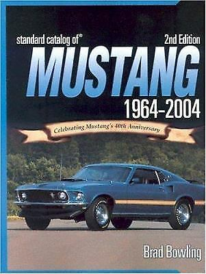 Standard Catalog of Mustang, 1964-2004 by Brad Bowling