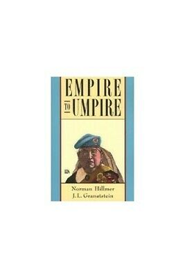 Empire to umpire: Canada and the world to the 1990s by Hillmer, Norman Book The