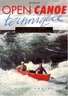 Open Canoe Technique by Foster, Nigel Paperback Book The Cheap Fast Free Post