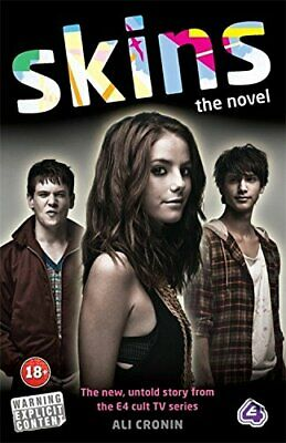 Skins: The Novel by Cronin, Ali Paperback Book The Cheap Fast Free Post
