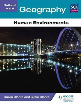 National 4 & 5 Geography: Human Environments (N4-5) by Clarke, Susan Book The