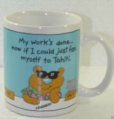 Hallmark Coffee Mug 'My Work's Done... Now if I could just fax myself to Tahiti
