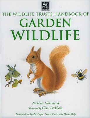 The Wildlife Trusts Handbook of GARDEN WILDLIFE by Nicholas Hammond Book The