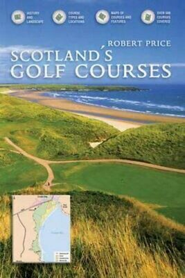 Scotland's Golf Courses: History and Landscape by Robert Price Paperback Book
