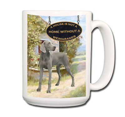 WEIMARANER a House is Not a Home EXTRA LARGE 15oz COFFEE MUG