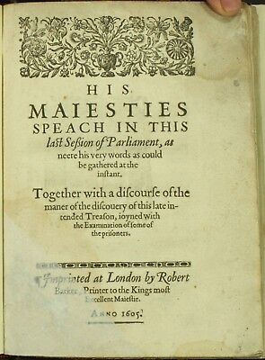 King James I HIS MAIESTIES SPEACH IN PARLIAMENT 1605 GUNPOWDER PLOT Fawkes 1STNR