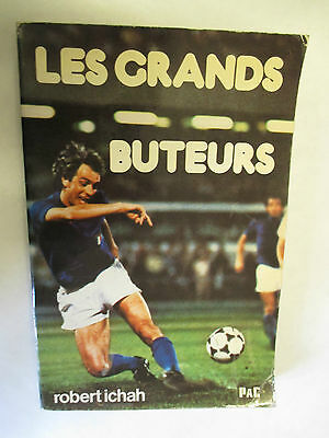 "Robert Ichah ""Les Grands Buteurs"" /Editions PAC 1980"