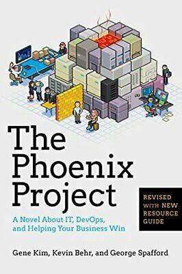 The Phoenix Project: A Novel About IT, DevOps, and Helping... by George Spafford