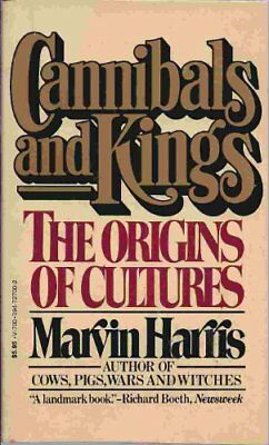 Cannibals and Kings: The Origins of Cultures by Harris Marvin Book The Cheap