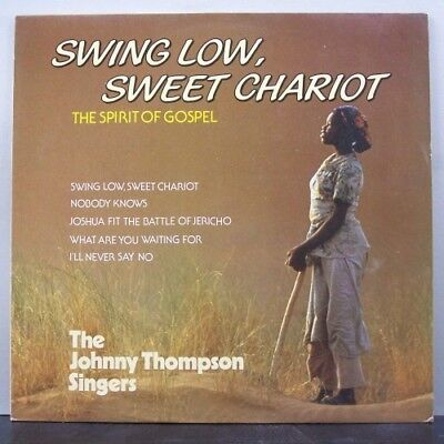 (o) The Johnny Thompson Singers - Swing Low, Sweet Chariot