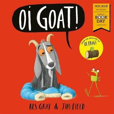 Oi Goat!: World Book Day 2018 (Oi Frog and Friends) by Gray, Kes Book The Cheap