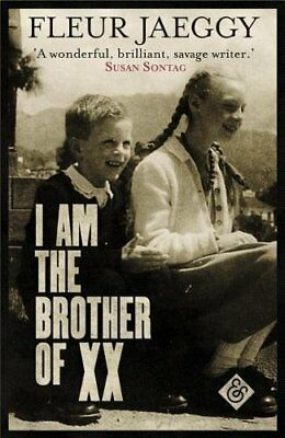 I am the Brother of XX by Fleur Jaeggy New Paperback Book