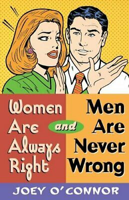 Women Are Always Right and Men Are Never Wrong by C'Connor, Joey Paperback Book