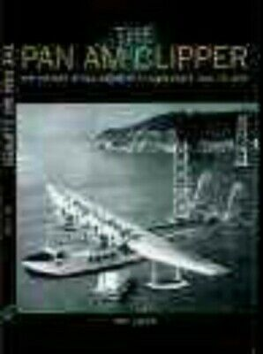 The Pan-am Clipper: The Luxury Flying Boats 1931-1946 by Allen, Roy Hardback The