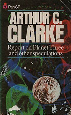 Report on Planet Three and Other Speculations by Clarke, Arthur C. Paperback The