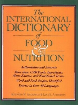 The International Dictionary of Food & Nutrition by Anderson, Lois E. Hardback