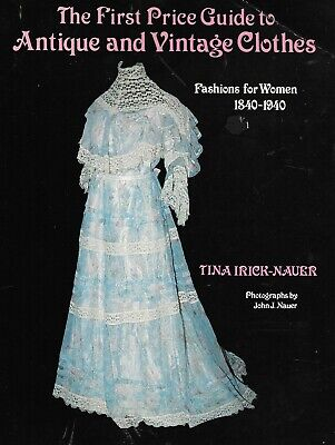 The First Price Guide To Antique And Vintage Clothes 1840-1940 1st Ed PB 1983