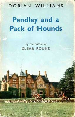 Dorian Williams - Signed - Pendley & A Pack Of Hounds - Story Of Pendley Manor
