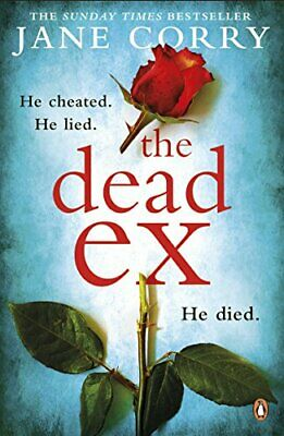 The Dead Ex: The unputdownable summer 2018 bestselling thriller by Corry, Jane