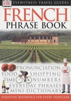 French Phrase Book (Eyewitness Travel Guides Phrase Books) by DK 0751369861