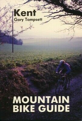 Mountain Bike Guide - Kent by Tompsett, Gary Paperback Book The Cheap Fast Free