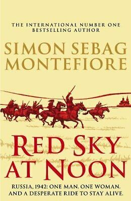 Red Sky at Noon (The Moscow Trilogy) by Sebag Montefiore, Simon Book The Cheap