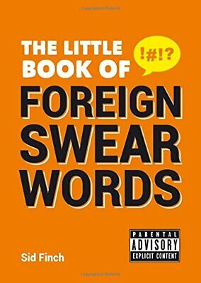 The Little Book of Foreign Swear Words by Finch, Sid Book The Cheap Fast Free